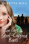 The Girl in Steel Capped Boots by Loretta Hill