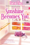 Sunshine Becomes You by Ilana Tan