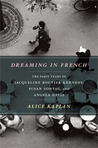 Dreaming in French by Alice Kaplan