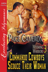 Commando Cowboys Seduce Their Woman (Wyoming Warriors, #3)
