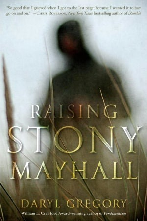 Book Review – Raising Stony Mayhall by Daryl Gregory