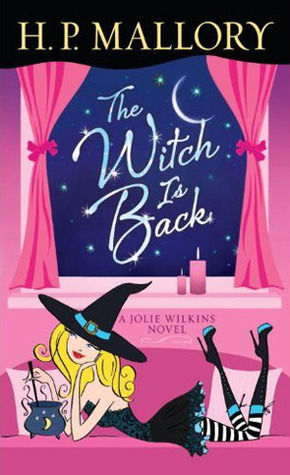 The Witch Is Back (Jolie Wilkins, #4)  - H.P. Mallory