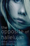 The Opposite of Hallelujah by Anna Jarzab