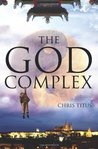 The God Complex by Chris Titus