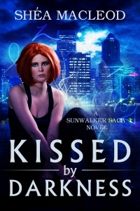 Kissed by Darkness (Sunwalker Saga, #1)