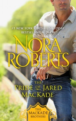 The Pride of Jared MacKade (The MacKade Brothers, #2)