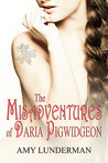 The Misadventures of Daria Pigwidgeon (Daria Pigwidgeon, #1)