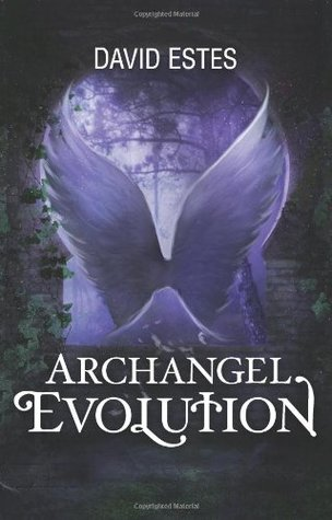 Review 24 : Archangel Evolution by David Estes