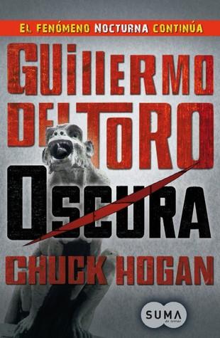 Reseña: Oscura - Guillermo del Toro, Chuck Hogan