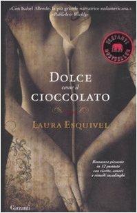 Dolce come il cioccolato, di Laura Esquivel