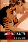 Dangerous Love by Ednah Walters