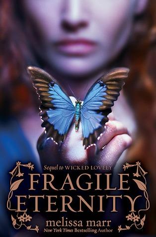 Fragile Eternity (Wicked Lovely, #3)