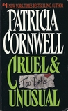 Cruel and Unusual (Kay Scarpetta, #4)