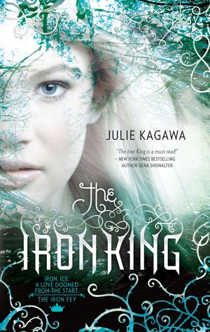 The Iron King (Iron Fey #1) by Julie Kagawa | Review