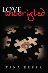 Love Unscripted by Tina Reber