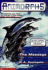 The Message (Animorphs, #4)