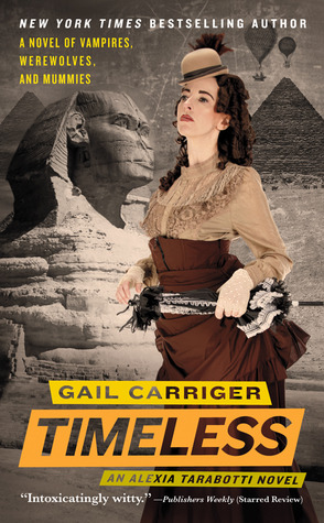 Review and Giveaway! Timeless (Parasol Protectorate #5) by Gail Carriger