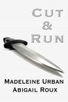 Cut & Run by Madeleine Urban