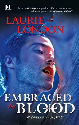 Embraced by Blood (Sweetblood, #2)  - Laurie London