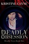 Deadly Obsession (Deadly Vices #1)