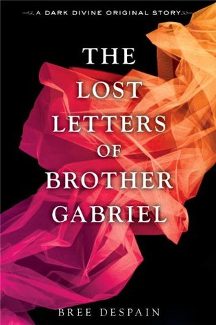 The Lost Letters of Brother Gabriel (a Dark Divine novella) by Bree Despain + GIVEAWAY