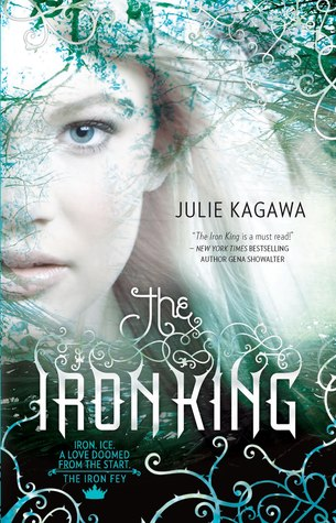 Short and Sweet Review – The Iron King (Iron Fey #1) by Julie Kagawa