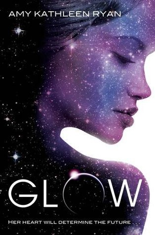 3 stars to Glow by Amy Kathleen Ryan