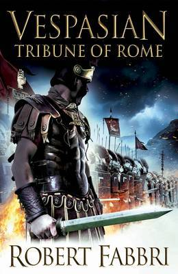 Tribune of Rome (Vespasian, #1)  - Robert Fabbri
