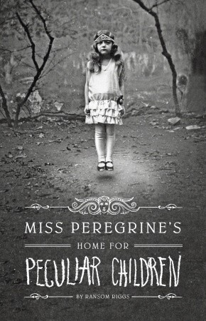 Book Review – Miss Peregrine's Home for Peculiar Children (Miss Peregrine #1) by Ransom Riggs