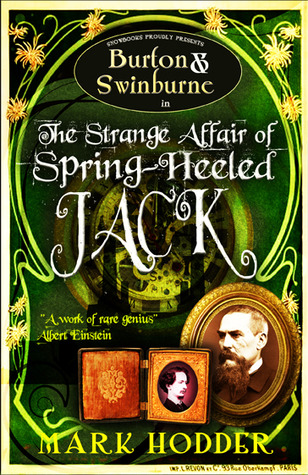 The Strange Affair of Spring Heeled Jack (Burton & Swinburne, #1)  - Mark Hodder