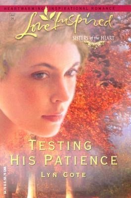 Testing His Patience (Love Inspired #255) (Sisters of the Heart Trilogy #2)