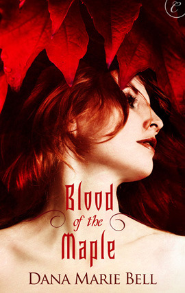 Short & Sweet – Blood of the Maple (Maggie's Grove #1) by Dana Marie Bell