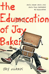 The Edumacation of Jay Baker by Jay  Clark