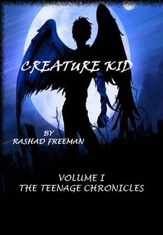 Creature Kid, Volume 1: The Teenage Chronicles (Creature Kids, #1)