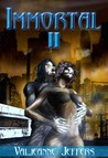 Immortal II (Immortal, #2)