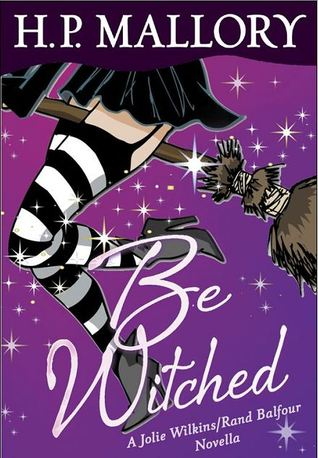 Be Witched (Jolie Wilkins, #2.5)  - H.P. Mallory