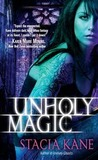 Unholy Magic (Downside Ghosts, #2)