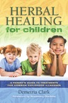 Herbal Healing for Children by Demetria Clark