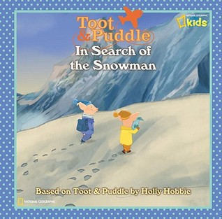 Toot and Puddle: In Search of the Snowman