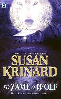 To Tame A Wolf (Historical Werewolf #5)  - Susan Krinard