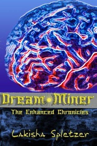 The Enhanced Chronicles: Dream Miner (Volume 1)