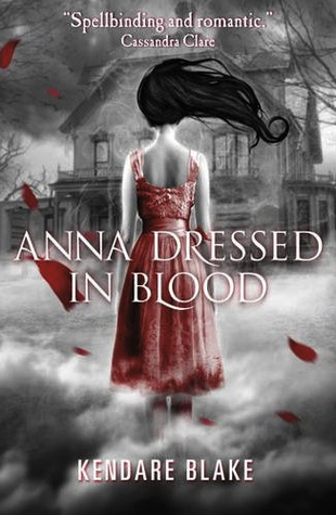 4.5 stars to Anna Dressed in Blood by Kendare Blake