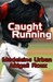 Caught Running (Kindle Edition)