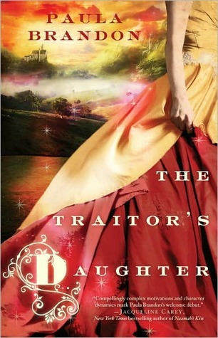Book Review – The Traitor's Daughter (The Veiled Isles Trilogy #1) by Paula Brandon