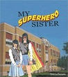 My Superhero Sister