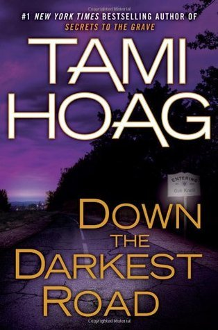 Short and Sweet Review – Down the Darkest Road (Oak Knoll #3) by Tami Hoag