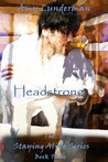 Headstrong (Staying Alive #3)