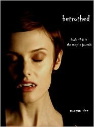 Betrothed (The Vampire Journals, #6)  - Morgan Rice