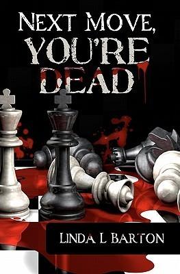 Next Move, You're Dead (Next Move, You're Dead, #1)