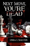 Next Move, You're Dead (Next Move, You're Dead, #1)